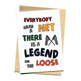 things by bean everybody grab a net theres a legend on the loose greeting card  1000