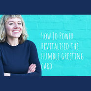 Jo Power revitalised the humble greeting card news from top3 by design